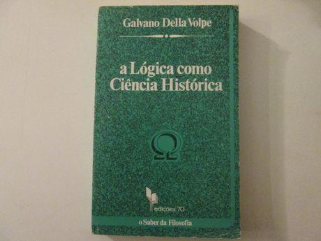 A lógica como Ciência histórica- Galvano Della Volpe