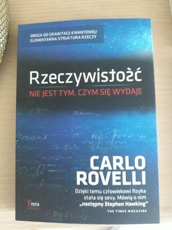 Rzeczywistość nie jest tym,czym się wydaje. Carlo Rovelli