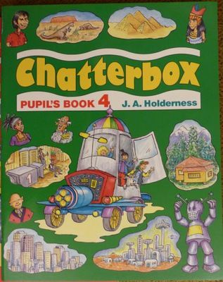 Chatterbox, Pupil's book 4, J.A.Holderness, Oxford