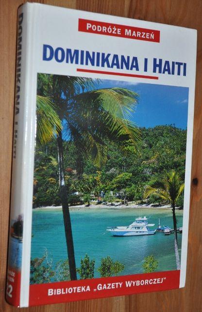 NOWA -Dominikana i Haiti - Podróże marzeń -Biblioteka GW - Nr 22- KRK