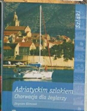 Przewodnik Bezdroża Adriatyckim szlakiem Chorwacja dla żeglarzy