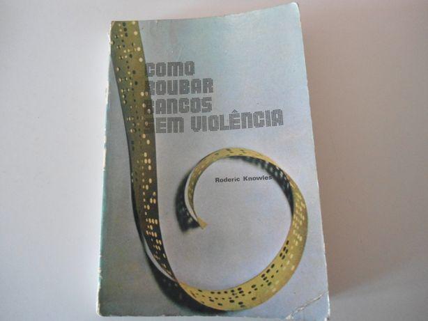 Como Roubar Bancos Sem Violência - Roderic Knowles (1973)