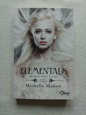 Proroctwo cieni [Elementals 1] - Michelle Madow