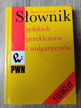 Słownik polskich przekleństw i wulgaryzmów - Maciej Grochowski PWN