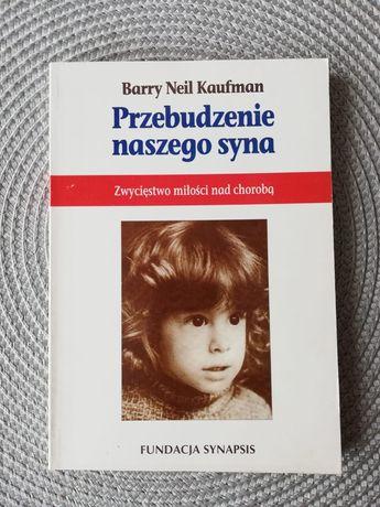 Barry Neil Kaufman Przebudzenie naszego syna