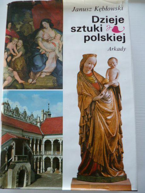 Dzieje sztuki polskiej Panorama zjawisk, sztuka polska- Kłębowski 1987