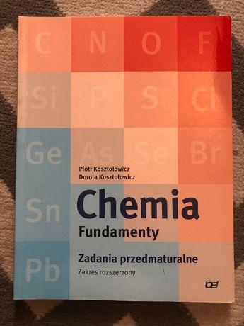 Chemia Fundamenty Zadania przedmaturalne Rozszerzony P. Kosztołowicz