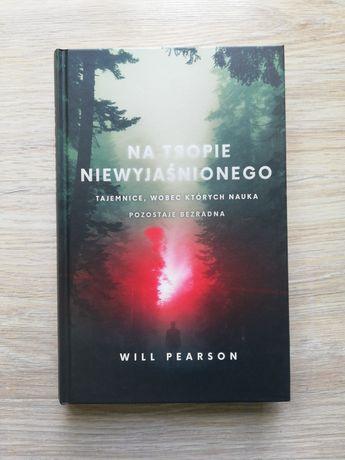 Książka Na tropie niewyjaśnionego Will Pearson