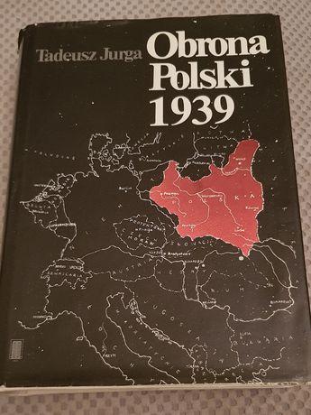 Tadeusz Jurga. Obrona Polski 1939.