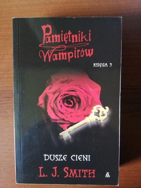 """""""Pamiętniki wampirów. Księga 3: Dusze cieni"""" L. J. Smith"""