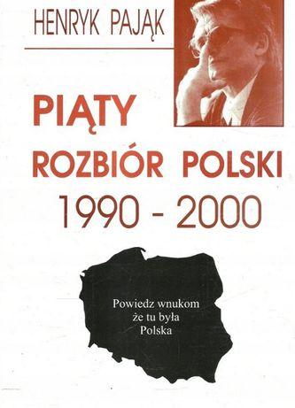 Henryk Pająk: Piąty rozbiór Polski 1950 do 2000