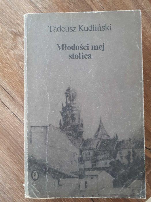 Młodości mej stolica Tadeusz Kudliński Niepołomice - image 1