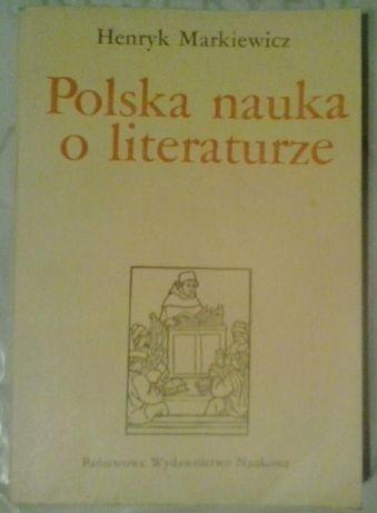 """Henryk Markiewicz """"Polska Nauka o literaturze"""""""
