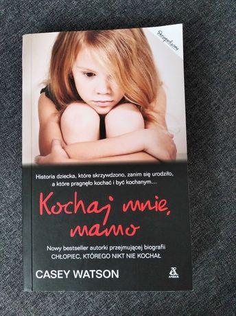 Książka. Kochaj mnie mamo. Casey Watson.