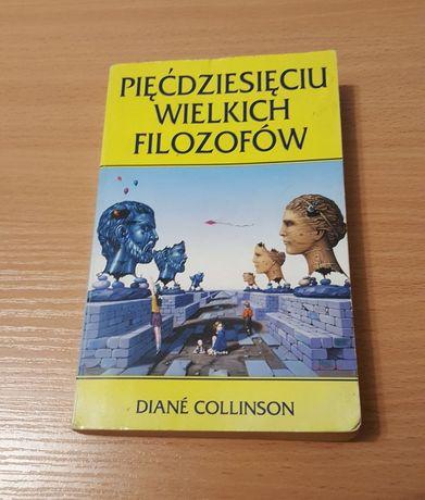 """KSIĄŻKA """"Pięćdziesięciu wielkich filozofów"""" Diané Collinson filozofia"""