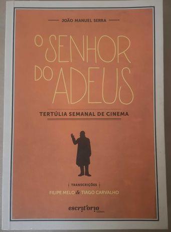 """""""O Senhor do Adeus - Tertúlia semanal de cinema"""" de João Manuel Serra"""
