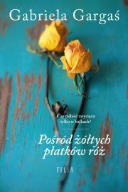 Pośród żółtych płatków róż Autor: Gabriela Gargaś