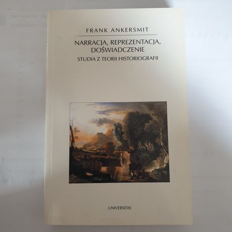Ankersmit, Narracja, reprezentacja, doświadczenie HN Historiografia