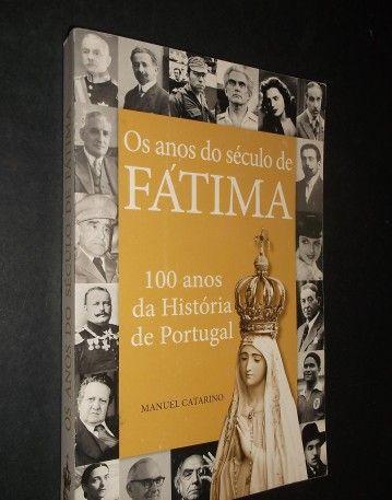 Catarino (Manuel);Os Anos do Século de Fátima