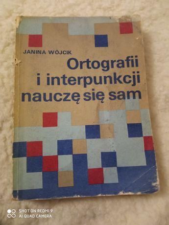 Ortografii i interpunkcji nauczam się sam. Janina Wójcik