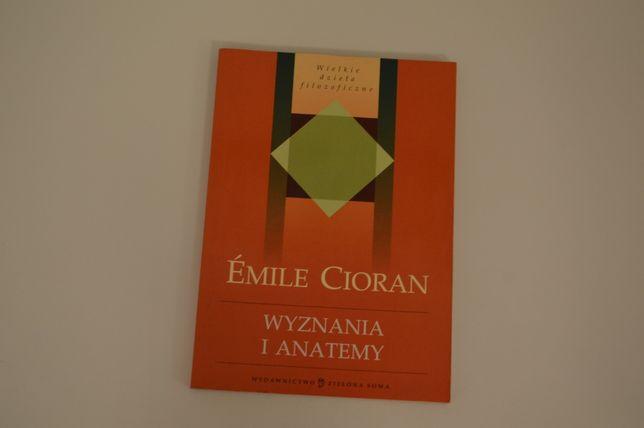 Emile Cioran - Wyznania i anatemy - 2006