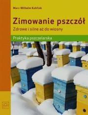 Zimowanie pszczół Zdrowe i silne aż do wiony Autor: Marc-Wilhelm Kohfi