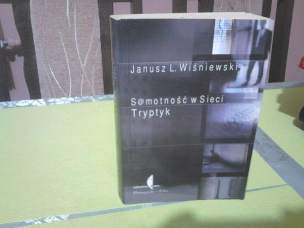 """Janusz L. Wiśniewski """" Samotność w sieci"""""""