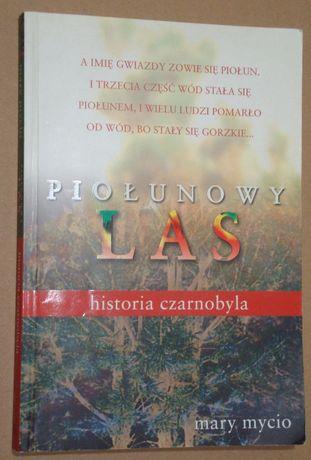 Piołunowy Las - Historia Czarnobyla. Mary Mycio
