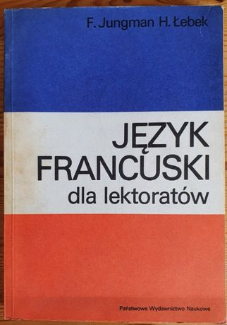 Język francuski dla lektoratów. F. Jungman, H. Łebek