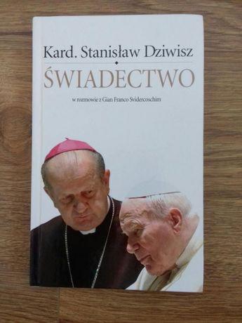 Kardynał Stanisław Dziwisz ŚWIADECTWO