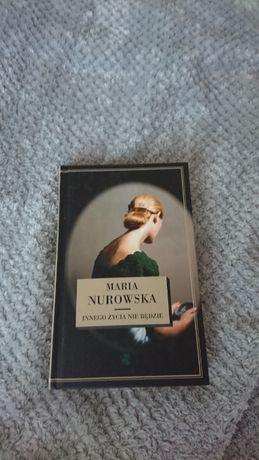 Innego życia nie będzie Maria Nurowska