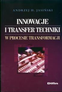 Innowacje i transfer techniki w procesie transformacji A.H. Jasiński