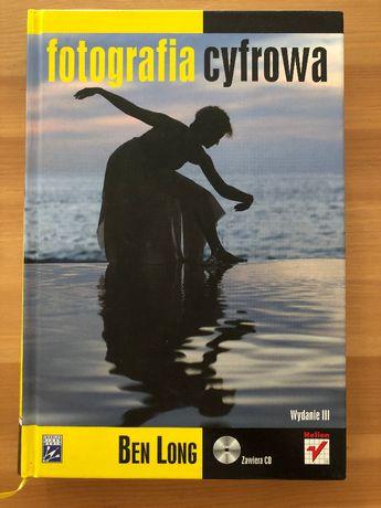 Fotografia cyfrowa - Ben Long- Wydanie III