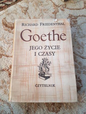 Goethe. Jego życie i czasy - Richard Friedenthal