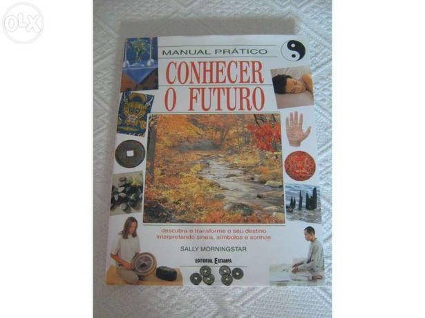 Manual prático conhecer o futuro - descubra e transforme o seu destino