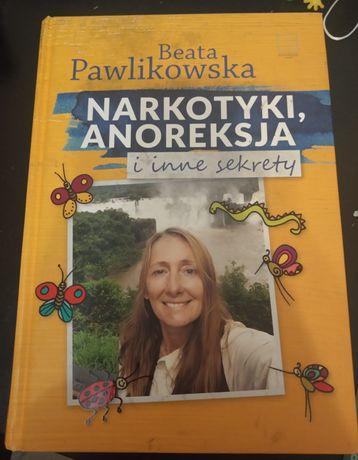 Beata Pawlikowska Narkotyki, anoreksja i inne sekrety