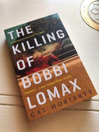 «The killing of Bobbi Lomax» Cal Moriarty