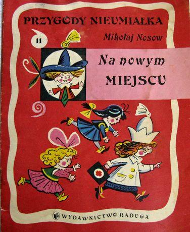 Przygody nieumiałka-Na nowym miejscu -Mikołaj Nosow