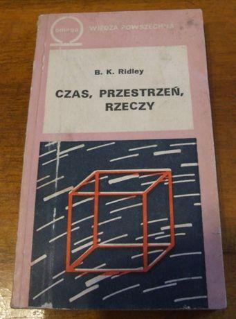B.K. Ridley - Czas, przestrzeń, rzeczy