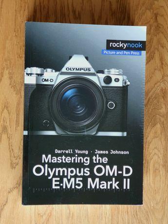 Ksiazka Mastering the Olympus OMD EM5 II
