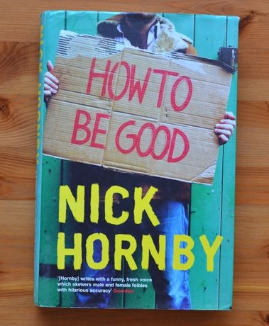 "Powieść ""How to Be Good"", Nick Hornby"