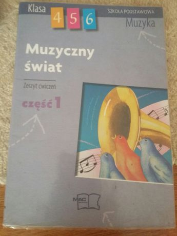 Muzyczny świat,zeszyt ćwiczeń cz. 1, MAC, częściowo uzupełnione