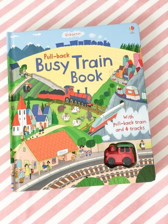 Pull Back Busy Train book , Usborne с игрушечным паровозиком