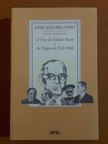 J. Nogueira Pinto: O Fim do Estado Novo / João de Azevedo Coutinho