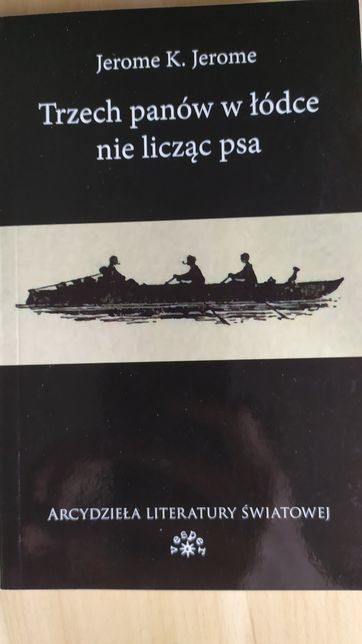 Jerome K. Jerome - Trzech panów w łódce nie licząc psa