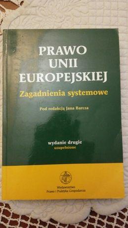 Prawo Unii Europejskiej. Zagadnienia systemowe