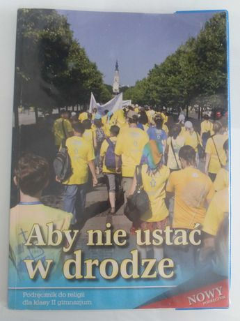 """Podręcznik do religii """"Aby nie ustać w drodze"""""""