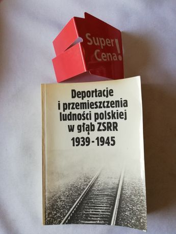"""książka """"deportacje i przemieszczenia  ludności polskiej w głąb ZSRR"""""""