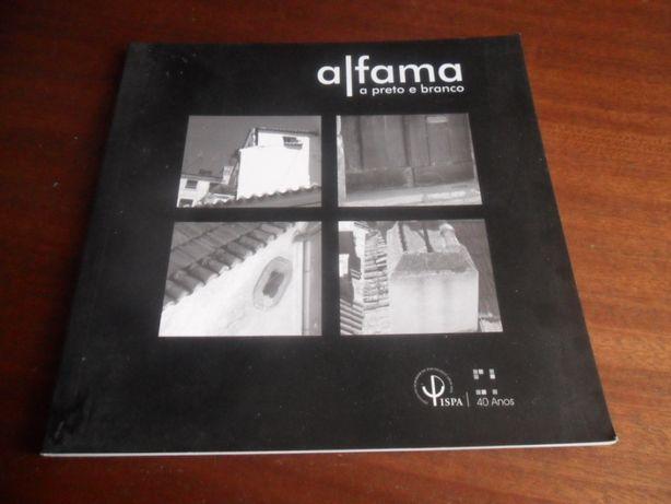 """""""ALFAMA a Preto e Branco"""" Fotos de Vários - Catálogo de Exposição"""
