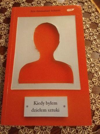 """Książka """"Kiedy byłem dziełem sztuki"""" Eric Emmanuel Schmitt"""